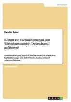Koennte ein Fachkraftemangel den Wirtschaftsstandort Deutschland gefahrden?