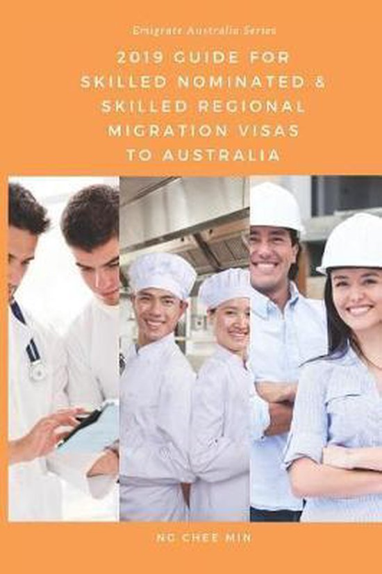 2019 Guide for Skilled Nominated and Skilled Regional Migration Visas to Australia