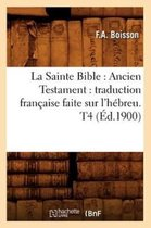 La Sainte Bible: Ancien Testament
