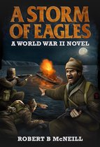 A Storm of Eagles: a World War II novel