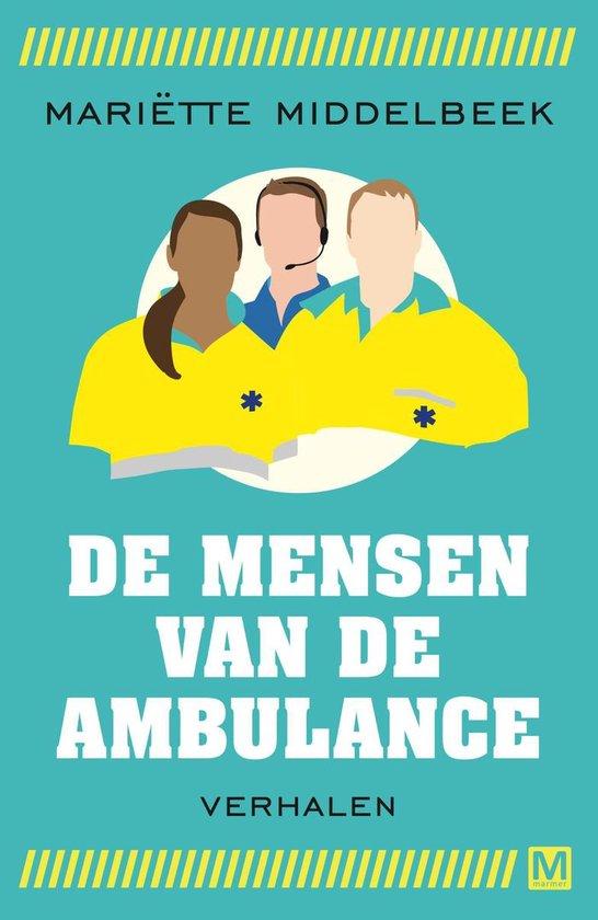 De mensen van de ambulance - Mariette Middelbeek |