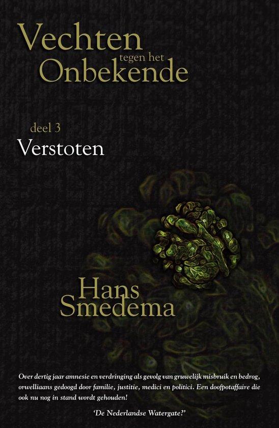 Vechten tegen het onbekende - Vechten tegen het onbekende: deel 3 - Verstoten - Hans Smedema |