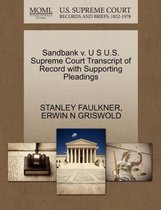 Sandbank V. U S U.S. Supreme Court Transcript of Record with Supporting Pleadings