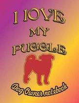 I Love My Puggle - Dog Owner Notebook