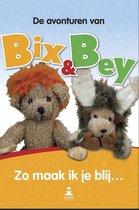 De avonturen van Bix en Bey - Zo maak ik je blij