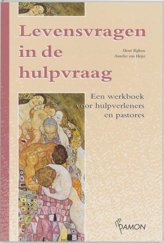 Levensvragen in de hulpvraag - H. Rijksen |