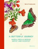 Butterfly Journey : the Life and Art of Maria Sibylla Merian