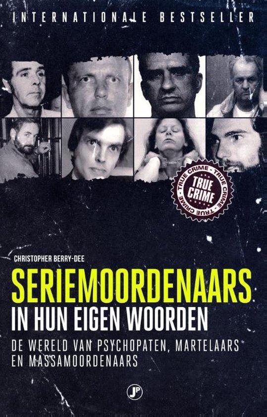 Seriemoordenaars in hun eigen woorden - Christopher Berry-Dee |