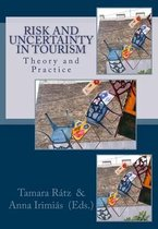Risk and Uncertainty in Tourism