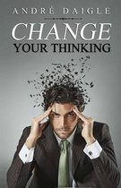Boek cover Change your Thinking van Andre Daigle