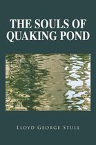The Souls of Quaking Pond
