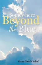 Somewhere Beyond the Blue