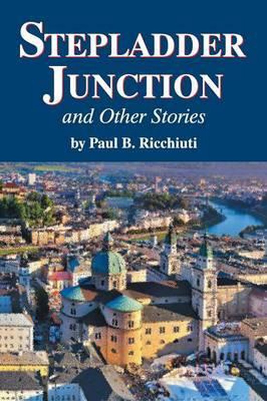 Stepladder Junction and Other Stories