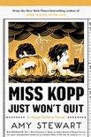Miss Kopp Just Won't Quit