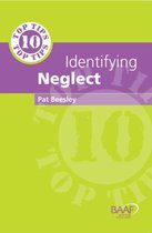 Ten Top Tips for Identifying Neglect