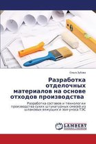 Razrabotka Otdelochnykh Materialov Na Osnove Otkhodov Proizvodstva