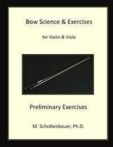 Bow Science & Exercises for Violin & Viola Preliminary Exercises