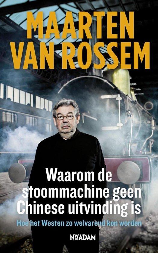 Boek cover Waarom de stoommachine geen Chinese uitvinding is van Maarten van Rossem