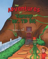The Adventures of Tommy and Mr. Tid Bit
