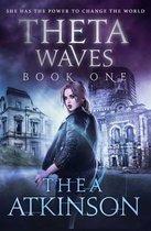 Theta Waves Book 1 (Episodes 1-3)