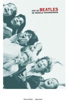 Hoe De Beatles De Wereld Veranderden