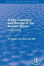 Trade, Transport and Society in the Ancient World (Routledge Revivals)