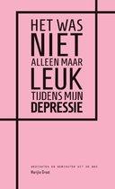 Boek cover Het was niet alleen maar leuk tijdens mijn depressie van Marijke Groot