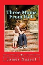Three Moms from Hell