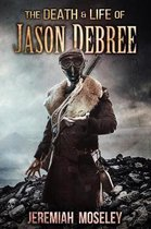 The Death and Life of Jason Debree
