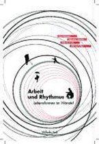 Arbeit und Rhythmus - Lebensformen im Wandel