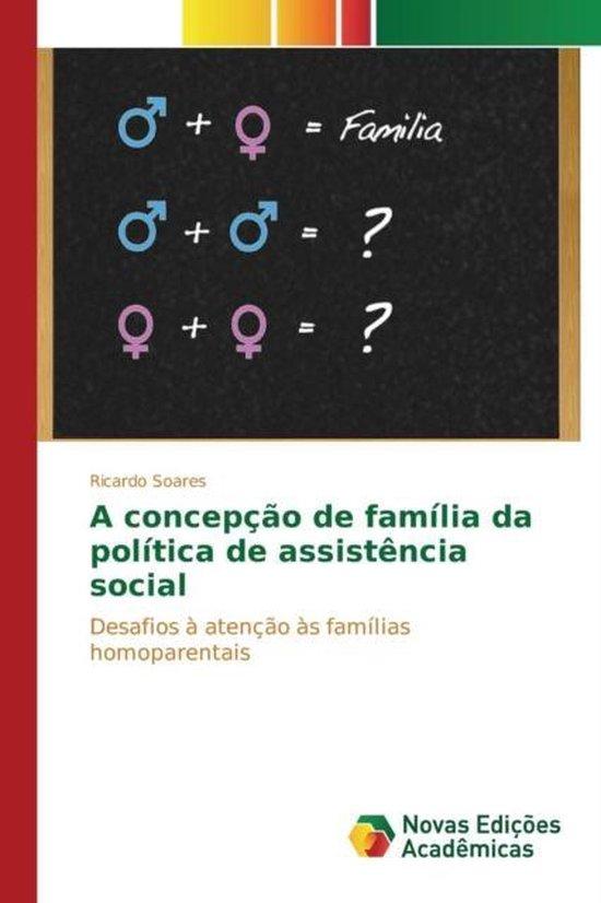 A concepcao de familia da politica de assistencia social