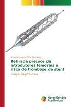 Retirada precoce de introdutores femorais e risco de trombose de stent