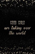Good Girls Are Taking Over the World