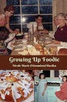 Growing Up Foodie