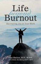 Life Beyond Burnout