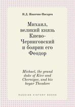 Michael, the Grand Duke of Kiev and Chernigov, and His Boyar Theodore