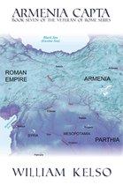 Armenia Capta (Book 7 of The Veteran of Rome Series)