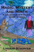 Magic, Mystery and Mirth