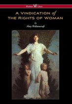 Vindication of the Rights of Woman (Wisehouse Classics - Original 1792 Edition)