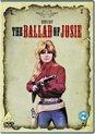 Movie - Ballad Of Josie