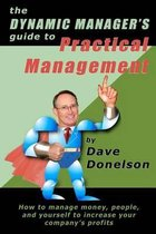 The Dynamic Manager's Guide to Practical Management