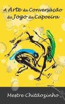 A Arte Da Conversacao Do Jogo Da Capoeira