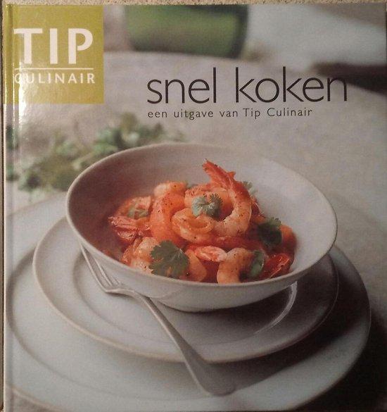 Snel Koken - Tip Culinair |