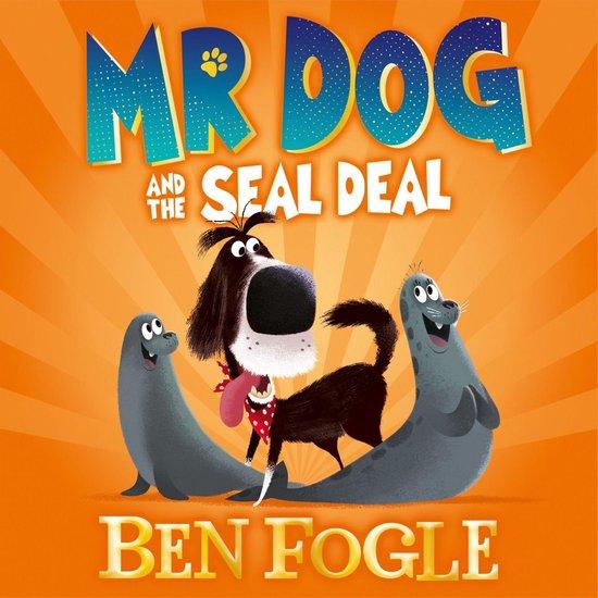 Boek cover Mr Dog and the Seal Deal (Mr Dog) van Ben Fogle (Onbekend)