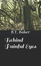 Behind Painful Eyes