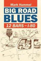 Big Road Blues-12 Bars on I-80