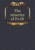 The Miseries of Fo Hi