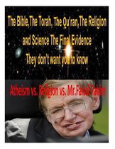The Bible, the Torah, the Qu'ran, the Religion and Science the Final Evidence They Don't Want You to Know!