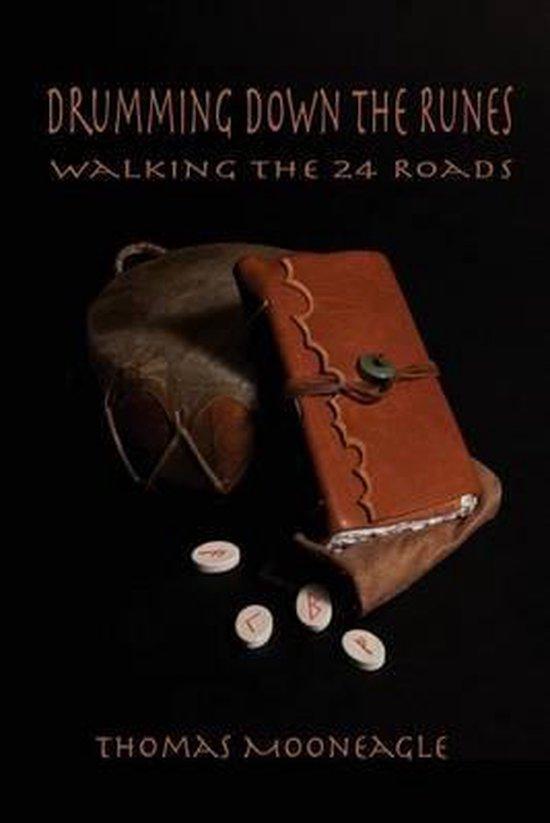 Drumming Down the Runes Walking the 24 Roads