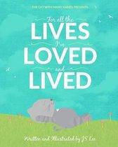 For All the Lives I've Loved and Lived